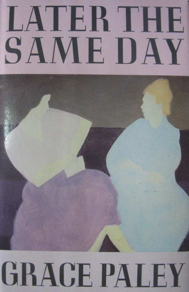 mother by grace paley This paper explores grace paley's a conversation with my father, which was first   mothers, today's female writer feels that she is helping to create a viable.