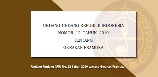 UU Nomor 12 Tahun 2010 tentang Gerakan Pramuka