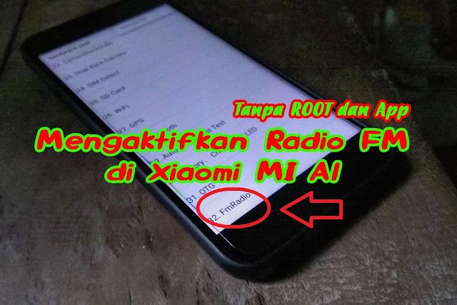 Cara Mengaktifkan Radio FM di Xiaomi MI A1 tanpa Root dan Aplikasi tambahan