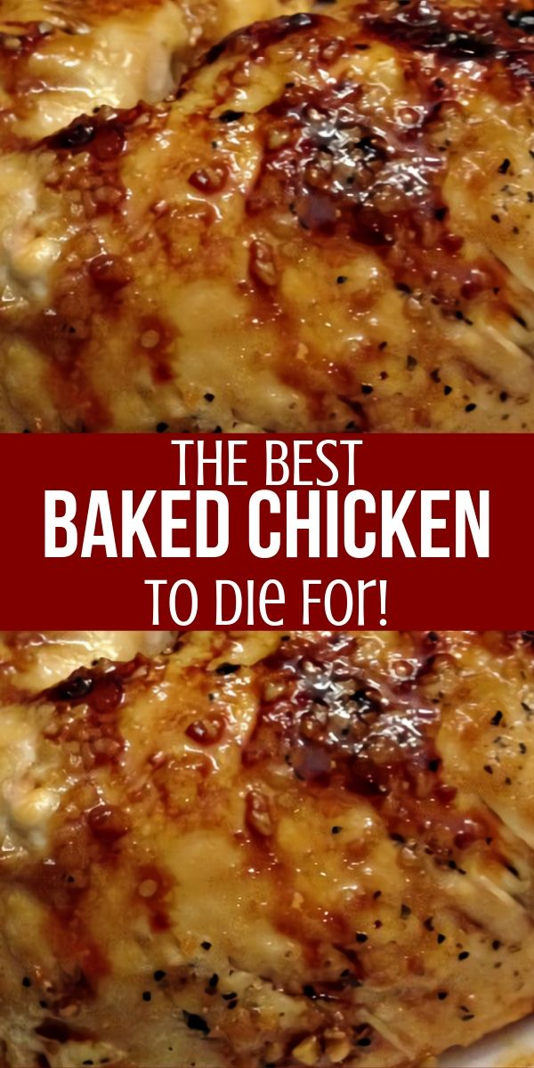 The Best Baked Chicken to Die For!