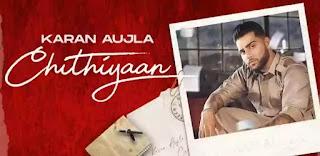 Chithiyaan Lyrics - Karan Aujla x Desi Crew