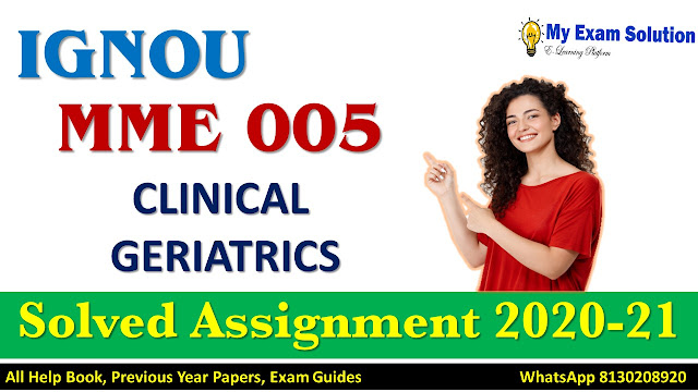 MME 005 CLINICAL GERIATRICS Solved Assignment 2020-21