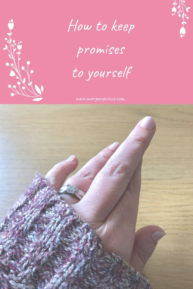 How To Keep Promises To Yourself | Learn how to start treating yourself like you would your best friend...