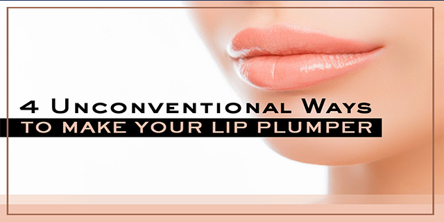 4 Unconventional Ways To Make Your Lip Plumper