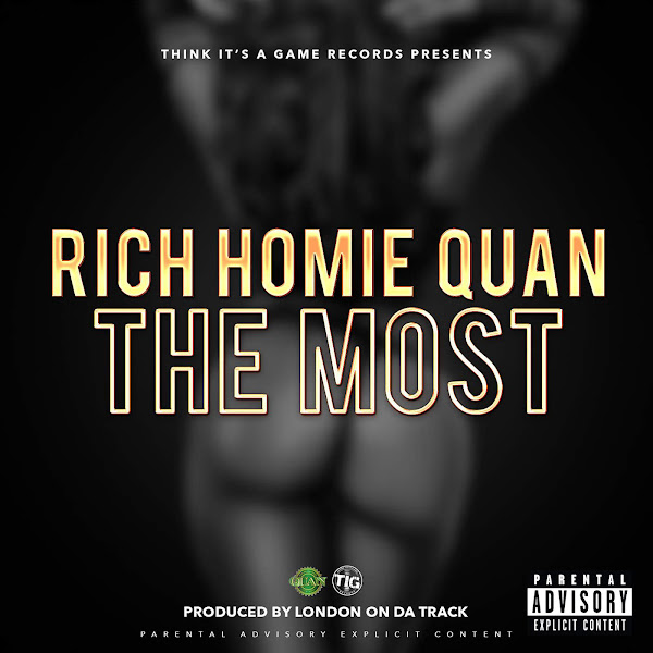 Rich Homie Quan - The Most - Single Cover