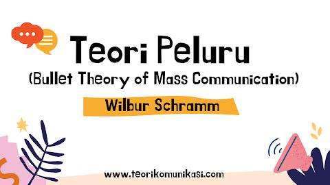 Teori Peluru dalam Ilmu Komunikasi