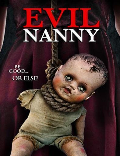 Ver Secretas intenciones (Evil Nanny) (2016) Online