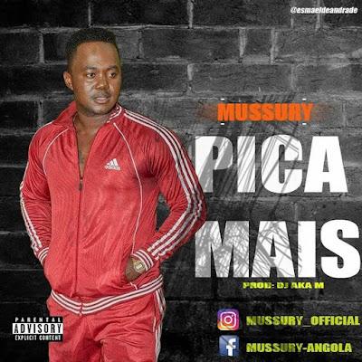 Mussury - Pica Mais (Prod. DJ Aka M) (2O18) [Download]