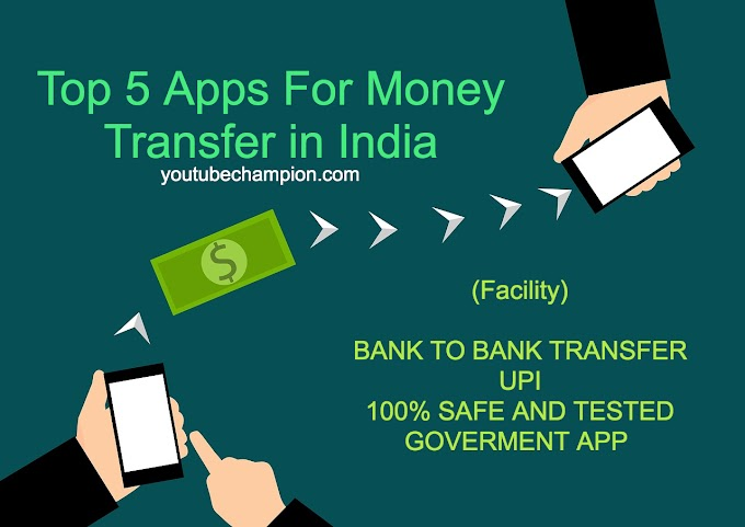 Top 5 Apps For Money Transfer in India