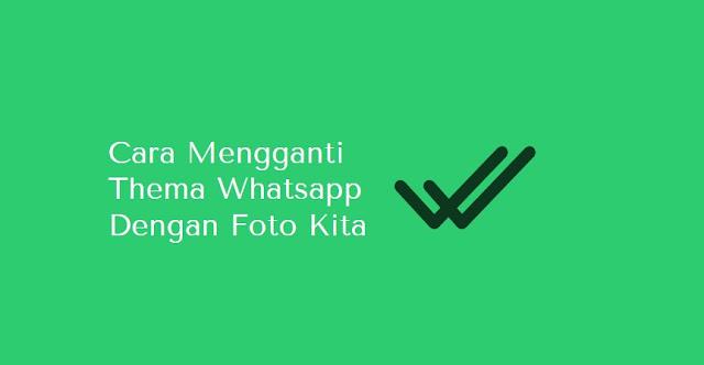 cara mengganti walpaper whatsapp dengan foto kita