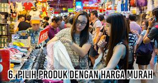 Pilih produk dengan harga murah merupakan salah satu tips menghemat uang agar akhir bulan tetep oke