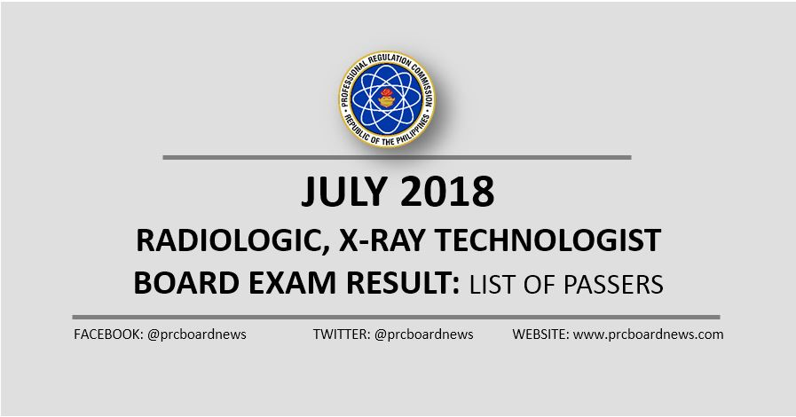 July 2018 Radtech, X-Ray Technologist board exam list of passers