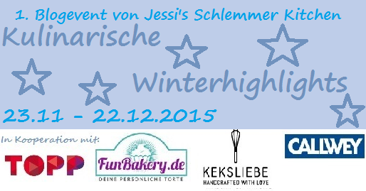 Blogevent-Jessi's Schlemmer Kitchen - Kulinarische Winterhighlights - 2015