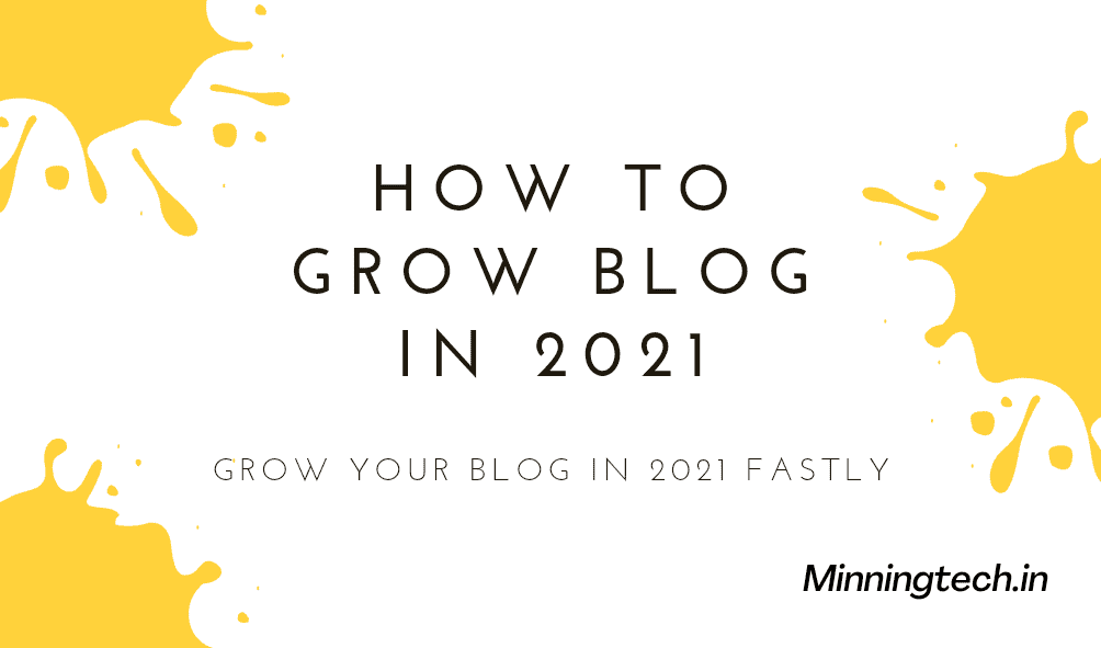 How to grow blog in 2021