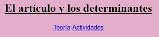 http://roble.pntic.mec.es/~msanto1/lengua/1determi.htm