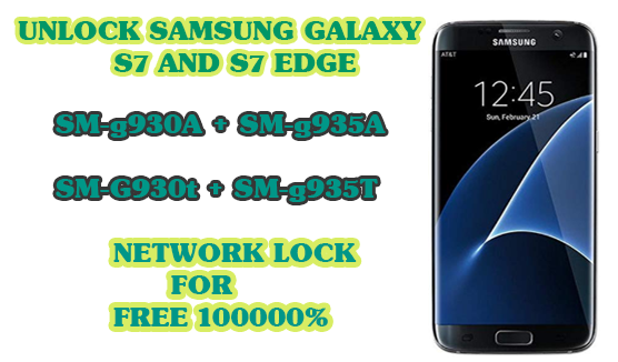 HOW TO UNLOCK SAMSUNG GALAXY S7 EDGE SM-G935T,G935A, AND G930A
