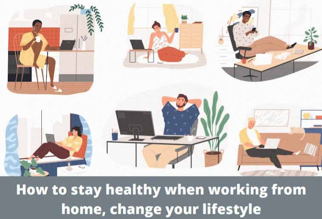How to stay healthy when working from home, change your lifestyle