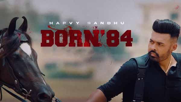 born 84 song harvy sandhu