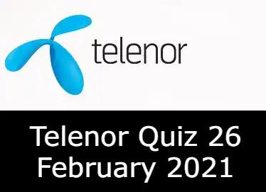 Telenor Quiz Today 26 Feb 2021   Telenor Answers 26 February 2021