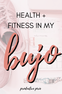 Healthy Eating + Fitness Tracking in My Bullet Journal