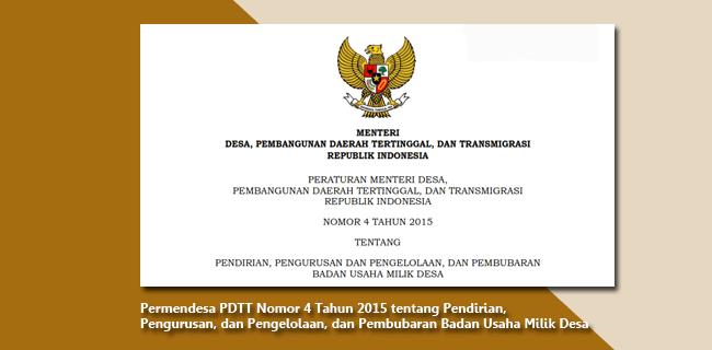 Permendesa PDTT Nomor 4 Tahun 2015 Tentang Pendirian, Pengurusan, dan Pengelolaan, dan Pembubaran Badan Usaha Milik Desa