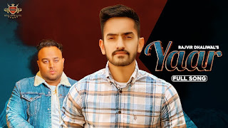 Yaar - Rajvir Dhaliwal Song Lyrics Mp3 Download
