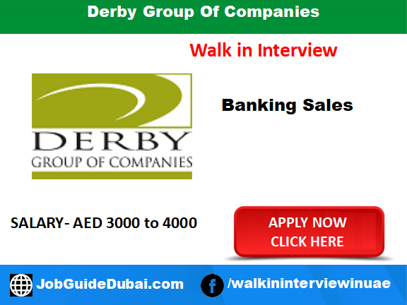 Derby Group Of Companies career for banking sales job in Dubai