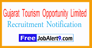 Gujarat Tourism Opportunity Limited Recruitment Notification 2017 Last date 26-07-2017