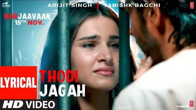 Thodi jagah song lyrics | Lyrics in english and hindi | Marjaavaan Movie Songs | Marjaavaan |