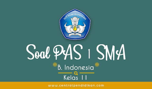 Soal PAS Bahasa Indonesia Kelas 11 Semester 1