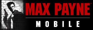 تحميل لعبة الأكشن Max Payne Mobile للأندرويد والايفون