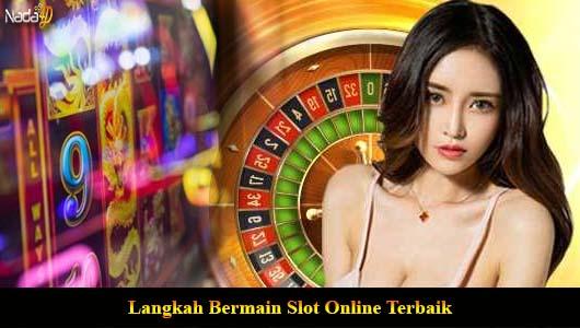 Langkah Bermain Slot Online Terbaik