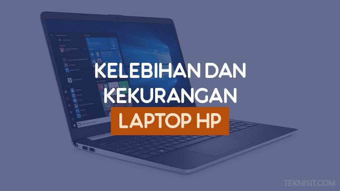 Kelebihan dan kekurangan laptop HP
