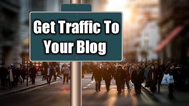 How to Get Free Traffic To blog [Some Strategies]