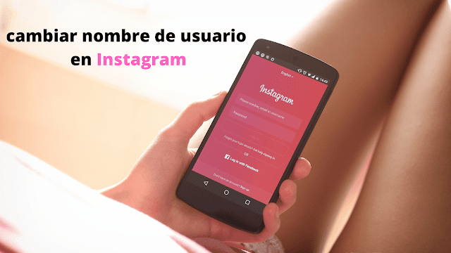 en este post te guiaré paso a paso hasta cambiar tu nombre de perfil en instagram