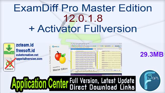 ExamDiff Pro Master Edition 12.0.1.8 + Activator Fullversion