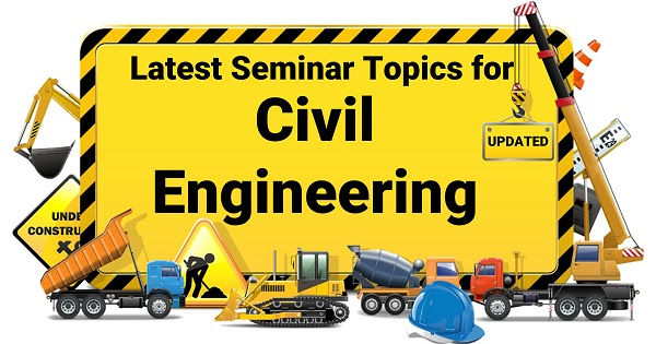 civil engineering seminar topics latest