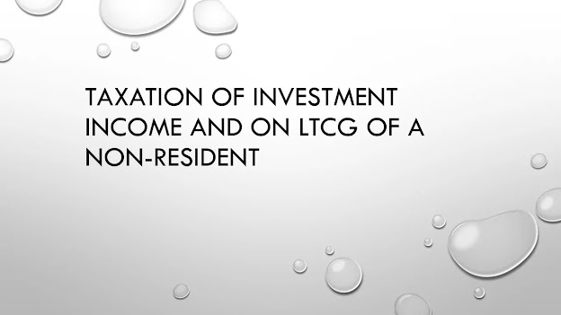 Taxation of investment income and on LTCG of a non-resident