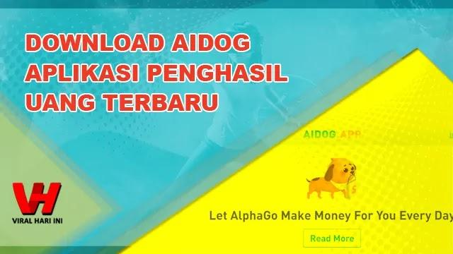 Aidog Aplikasi Penghasil Uang Terbaru Lagi
