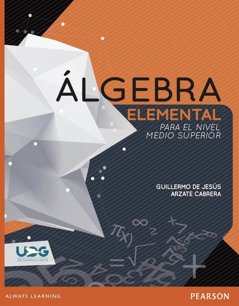 Álgebra elemental para el nivel medio superior – Guillermo de Jesús Arzate Cabrera
