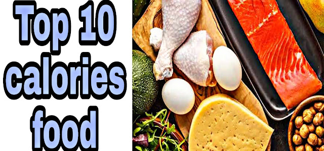 Top 10 Highest Calorie Foods | best high calorie healthy food