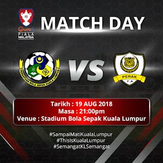 Live Streaming Kuala Lumpur vs Perak Piala Malaysia 19.8.2018