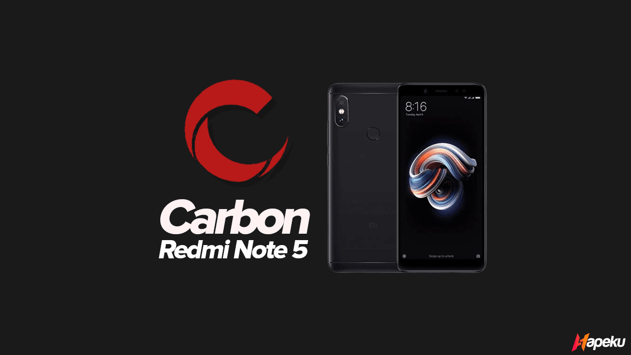 ROM Carbon Xiaomi Redmi Note 5 ( WHYRED )