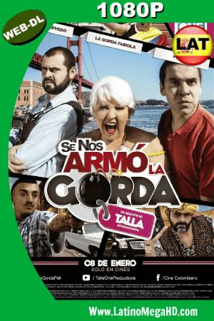 Se Nos Armó La Gorda (2015) Latino Full HD WEB-DL 1080P ()