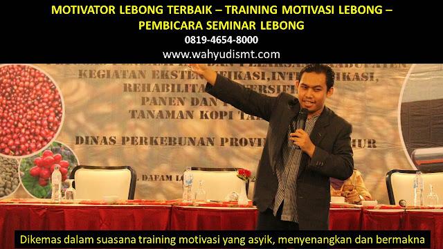 MOTIVATOR LEBONG, TRAINING MOTIVASI LEBONG, PEMBICARA SEMINAR LEBONG, PELATIHAN SDM LEBONG, TEAM BUILDING LEBONG