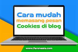 Cara mudah memasang pesan cookies di blog