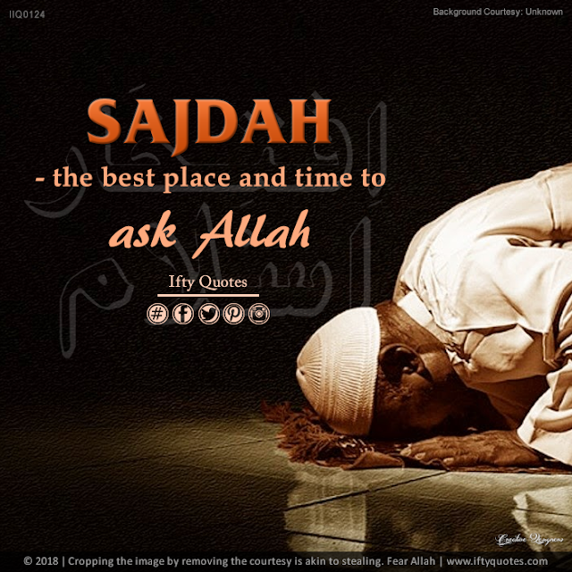 Ifty Quotes |  Sajdah - a best place and time to ask Allah | Iftikhar Islam