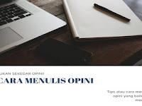 Cara Menulis Opini yang Baik dan Mudah Dilakukan