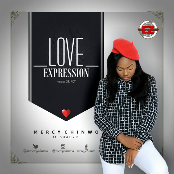 DOWNLOAD MUSIC: Mercy Chinwo- Love Expression ft. Shady B