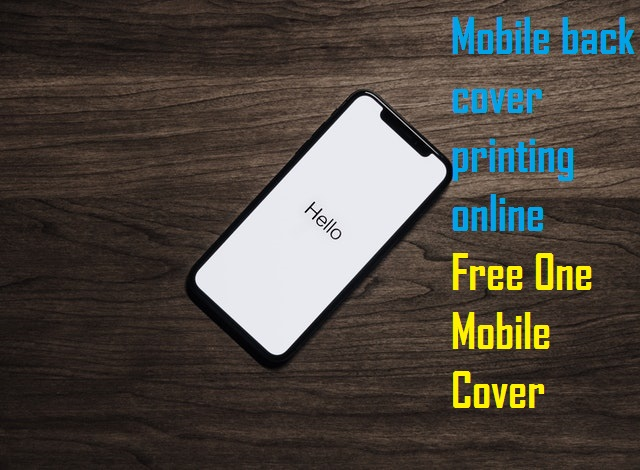 How we create the Mobile back cover printing online | Free One Mobile Cover